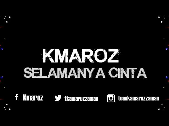 Kmaroz - Selamanya Cinta (Lirik Video)