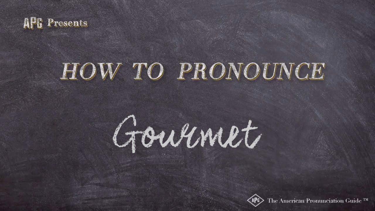 How to Pronounce Gourmet  Gourmet Pronunciation
