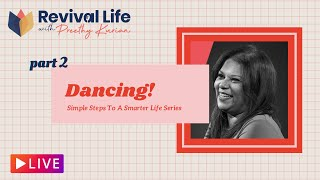 Dancing   Part 2   Simple Steps To A Smarter Life   Revival Life with Preethy Kurian