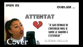 J'Toublie Même Si Je T'Aime Encore 💔 Djena Della (Attentat - Imen es)