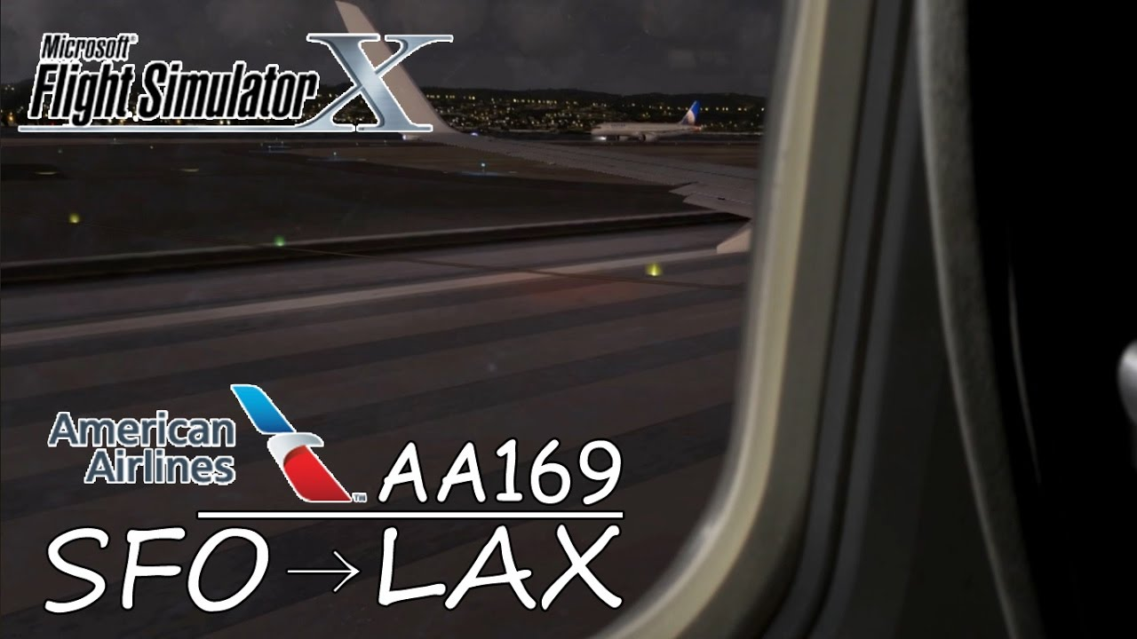 American Airlines Aa 169 Boeing 737 San Francisco To Los Angeles Fsx Hd