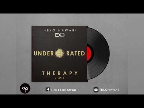 UNDER RATED | EXO NAWAB | BADSHAH THERAPY REMIX |