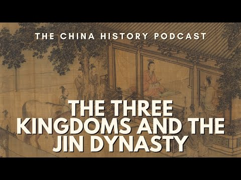 The Three Kingdoms and the Jin Dynasty - The China History Podcast, presented by Laszlo Montgomery