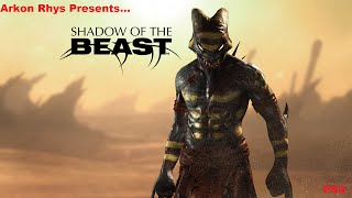 Arkon Rhys Presents...Shadow Of The Beast Part 4 - The Arid Wastes PS4