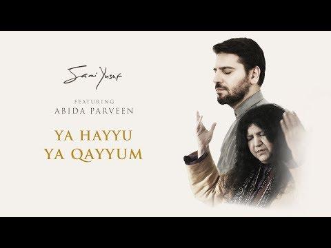 Sami Yusuf – Ya Hayyu Ya Qayyum (feat. Abida Parveen) | Official Audio