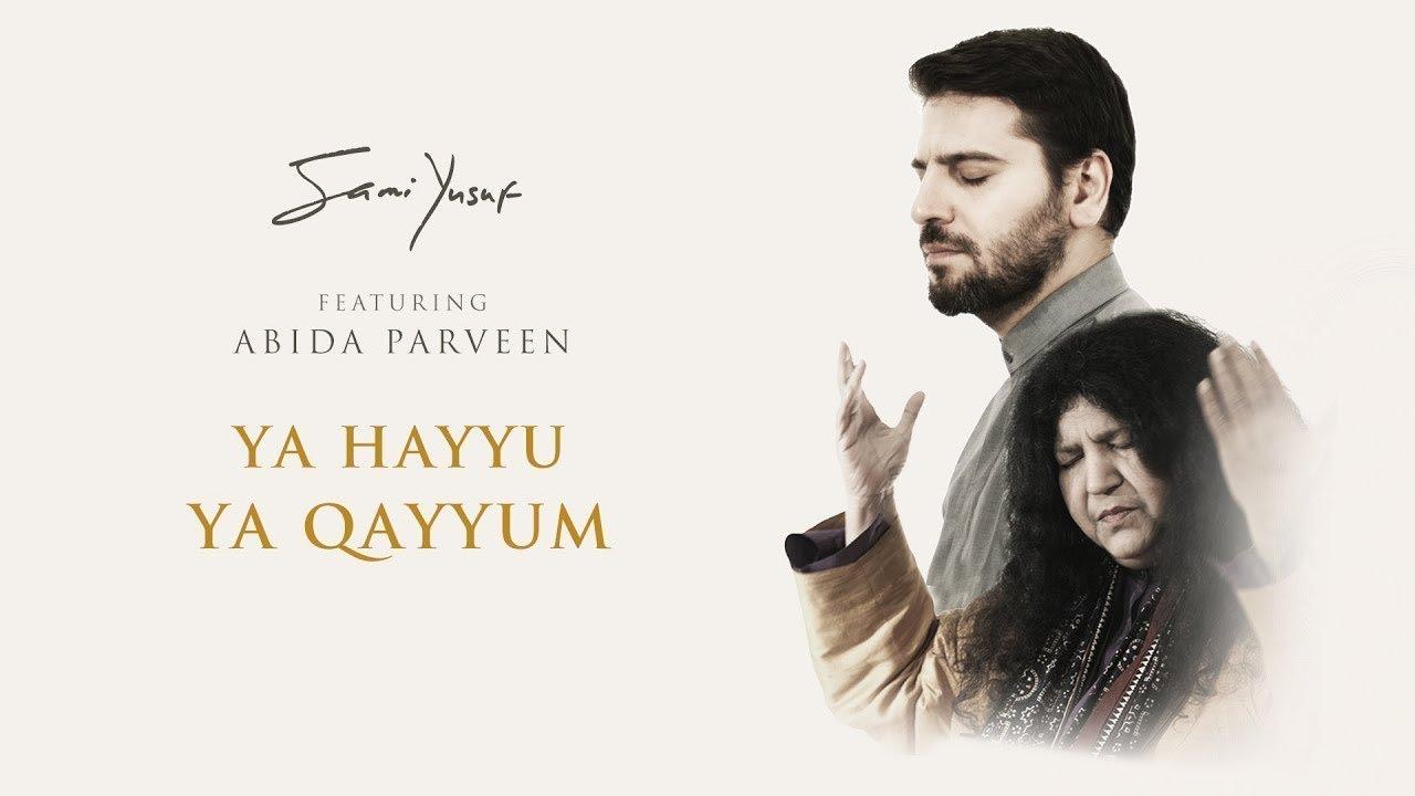 Download Sami Yusuf – Ya Hayyu Ya Qayyum (feat. Abida Parveen) | Official Audio