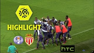 Toulouse FC - AS Monaco (3-1) - Highlights - (TFC - ASM) / 2016-17