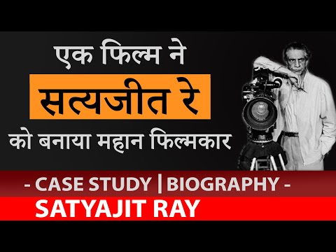 Satyajit ray | How He Became a Great Filmmaker | Case Study