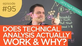Ep 95: Does Technical Analysis Work When Trading Stocks & Why?