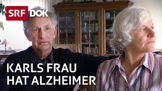 Leben mit Alzheimer – Wenn Vergessen zum Alltag wird | Reportage | SRF DOK