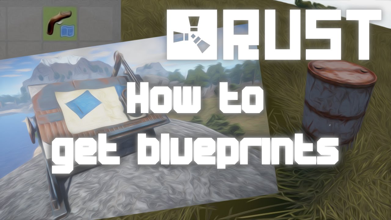 Rust how to get blueprints 2015 youtube malvernweather Choice Image