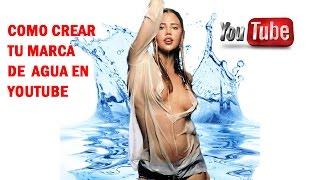 Como Hacer Una Marca De Agua Para Tu Canal De YouTube