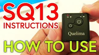 Quelima SQ13 1080p Mini Camera INSTRUCTIONS HOW TO USE