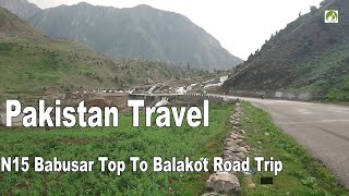 Traveling Pakistan Babusar Top To Balakot बालाकोट Road Trip