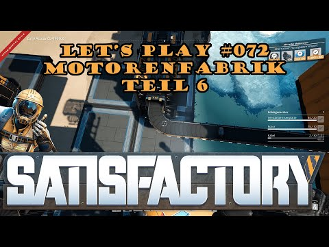 Satisfactory Let's Play 072 - Deutsch - Stromloses Finale - Motorenfabrik Teil 6