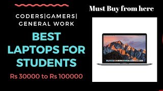 Best Laptops for College Students | Ranging Rs 30000 to Rs 1 lakh+| Laptops for CODERS | GAMERS