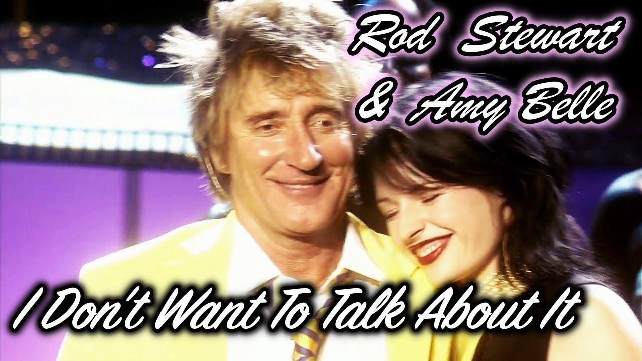 Rod Stewart Amy Belle I Don T Want To Talk About It Tradução 2004 Youtube
