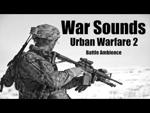 War Sounds - Urban Warfare Ambience Part 2 - As Real As It Gets!!!