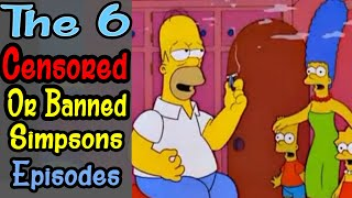 The 6 Censored Simpsons Episodes