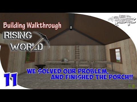 ~ RISING WORLD Season 2 -  Ep11 | We Solved Our Problem! And Finished The Porch. Let's Build!!