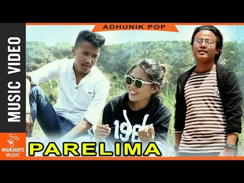 Parelima - New Nepali Adhunik Pop Song 2018 | Dilung Lama Ft. Aluf & Sara