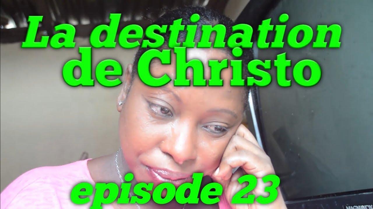 La destination de Christo episode 23