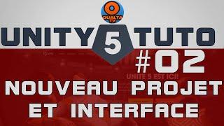 Unity 5 Tutorial - Partie2 : Création Nouveau projet et Interface  (Français) FR