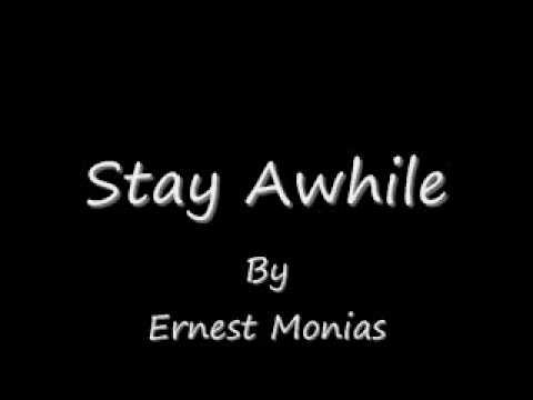 Ernest Monias-Stay Awhile