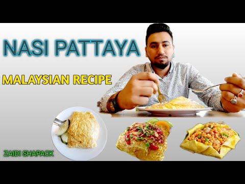 NASI PATTAYA MALAYSIAN RECIPE ||ZAIDI SHAPACK|| 2019