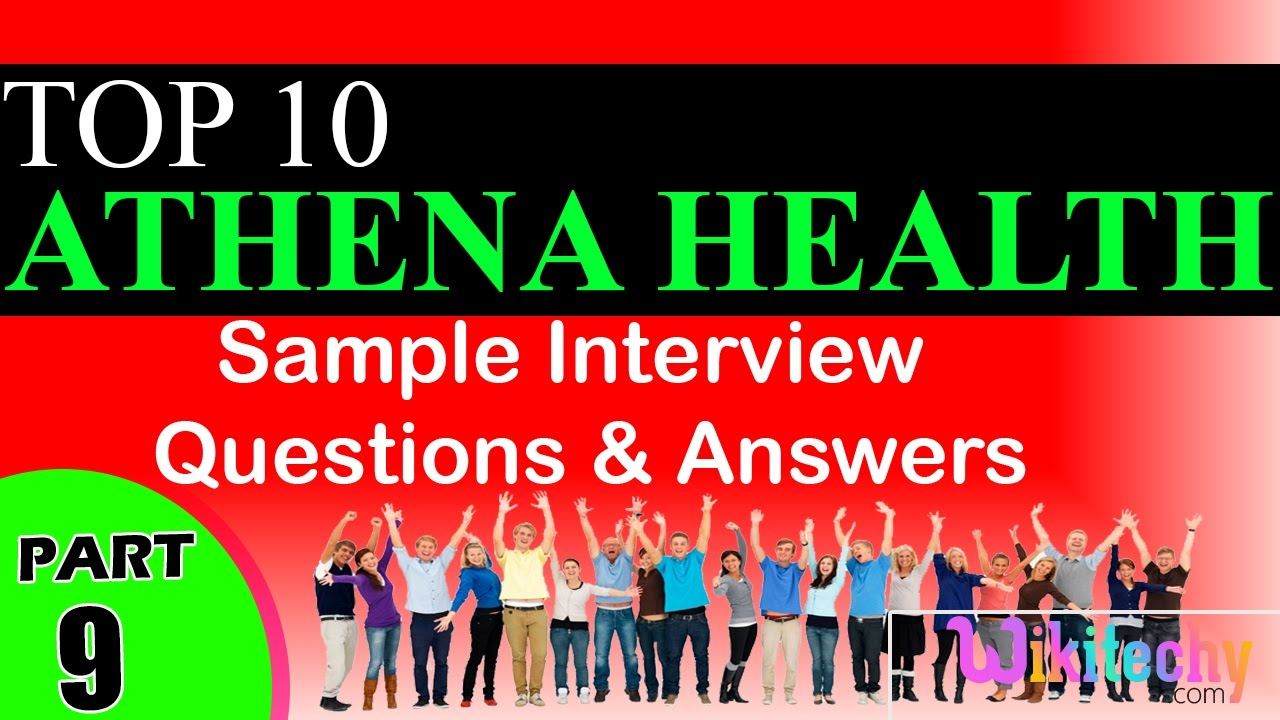 athena health top most important interview questions and answers athena health top most important interview questions and answers for freshers videos tips