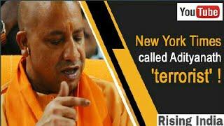 New York Times called Adityanath 'terrorist'!™ Yogi Adityanath as a Hindu terrorist