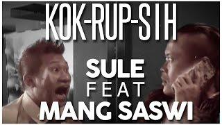 KOK-RUP-SIH - Sule feat Mang Saswi