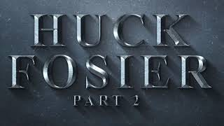 Huck Fosier 2 by Who TF is Justin Time?