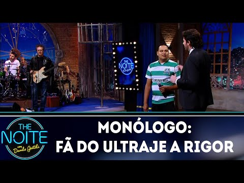Monólogo: Fã do Ultraje a Rigor  | The Noite (20/07/18)