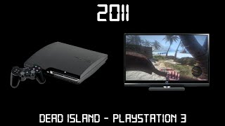Gaming Through The Ages Phase 1 - 2011 - Dead Island - Playstation 3