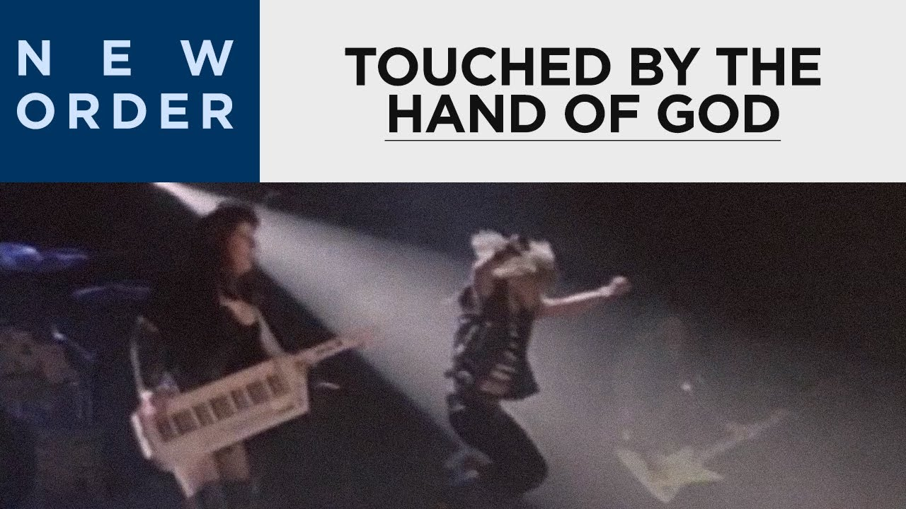 """""""Touched by the Hand of God"""" by New Order"""