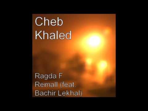 cheb khaled ragda
