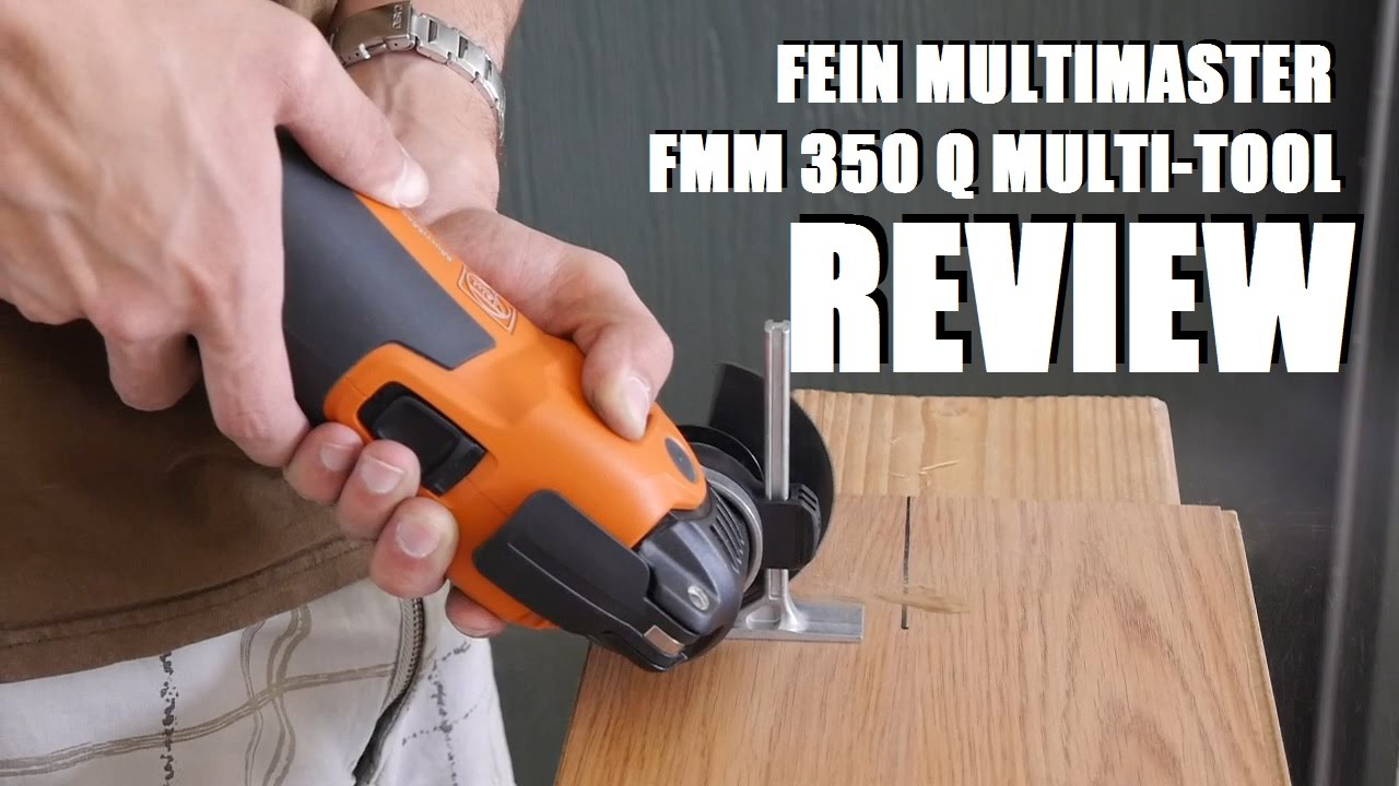 fein multimaster fmm 350 q oscillating multitool review - youtube