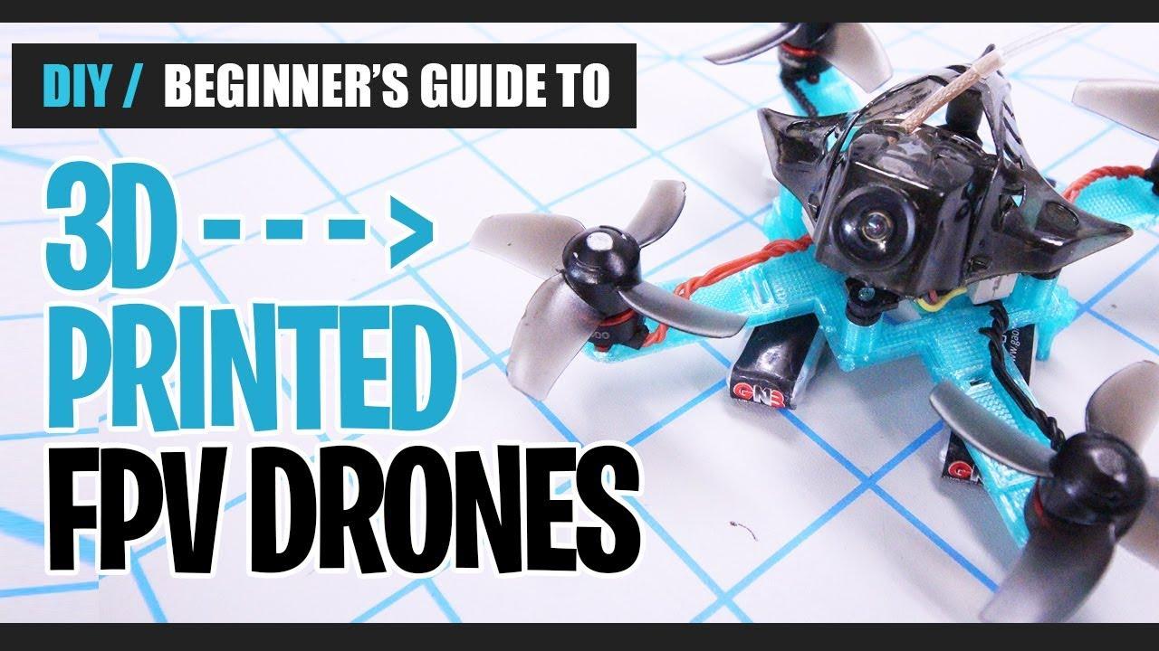 Diy Beginner S Guide To Printed Drones You