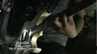 We R Hmong Concert  Xob Dub(tsis pub koj kua muag los & tshuav tau hlub)