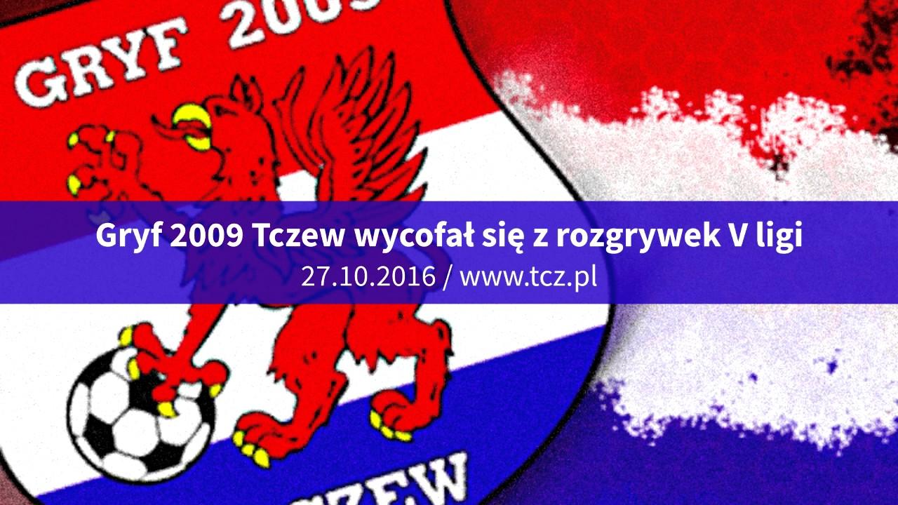Gryf 2009 Tczew wycofał się z rozgrywek V ligi