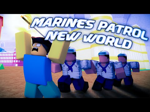 Marines patrol the new world! - Blox Fruits
