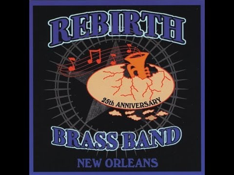 Rebirth Brass Band - 25th Anniversary