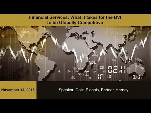 Financial Services: What it takes for the BVI to be Globally Competitive
