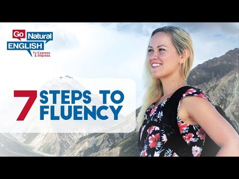 7 STEPS TO ENGLISH FLUENCY - FORMULA TO LEARN FAST