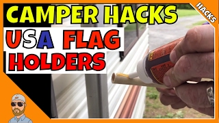 Camper Hacks 2017 | Camper Hack Flag Holders | Camper Remodel