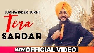Tera Sardar Official Sukhwinder Sukhi Desi Crew Latest Punjabi Songs 2019