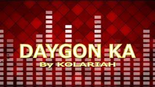 DAYGON KA with LYRICS by KOLARIAH BAND