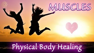 MUSCLES 💖 Physical Body Healing Workshop (BONES, JOINTS & LIGAMENTS INCLUDED)