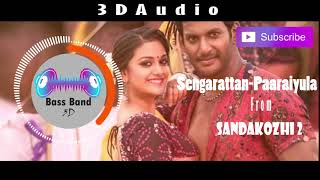 Sengarattan Paaraiyula | 3D audio | Sandakozhi 2 | Use headphones